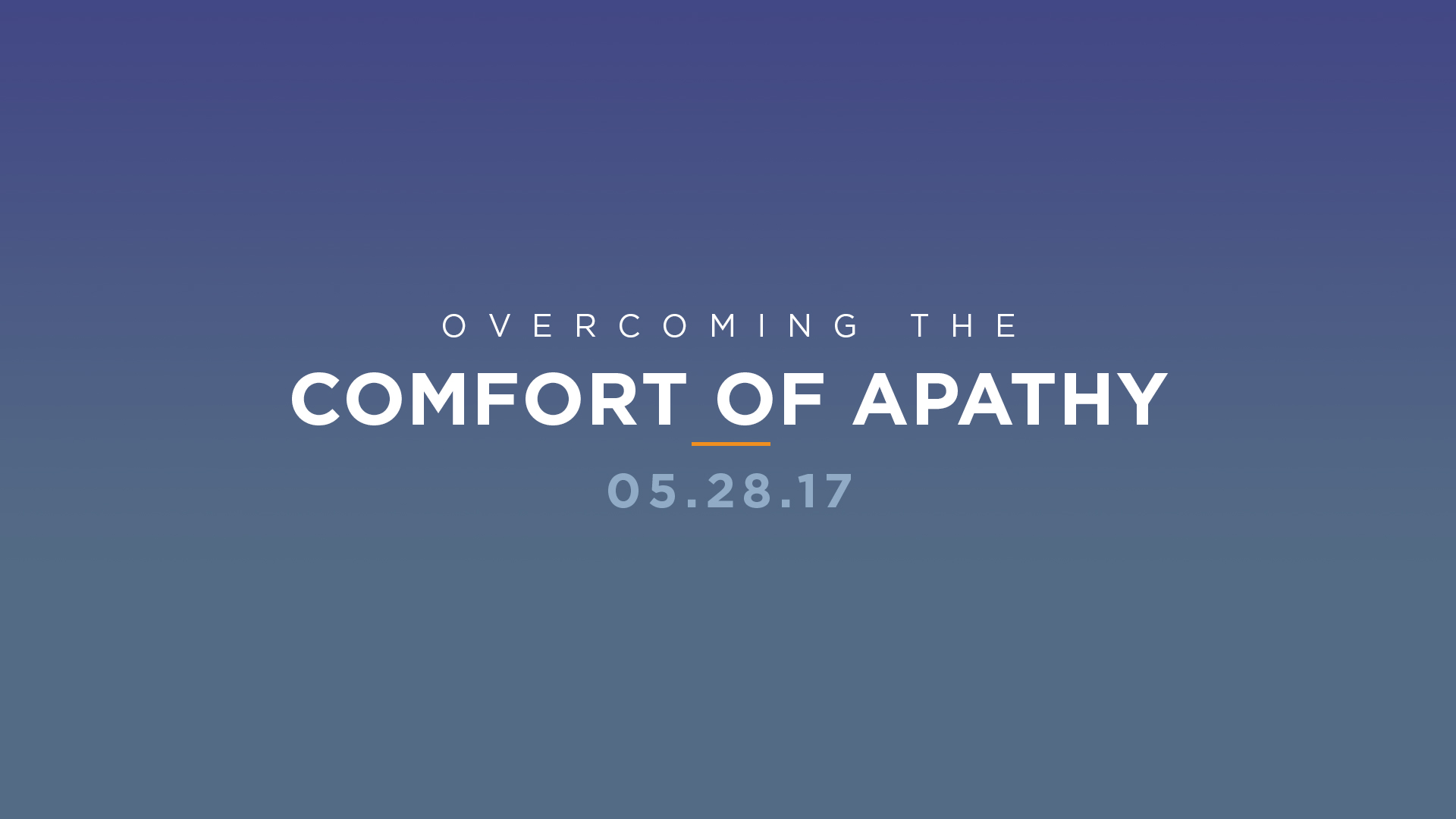 Overcoming the Comfort of Apathy
